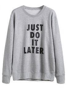 Grey Slogan Print Long Sleeve Sweatshirt