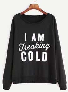Black Raglan Sleeve Slogan Print Sweatshirt